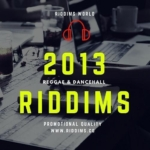 2013 Riddims List