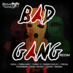 Bad Gang Riddim 1