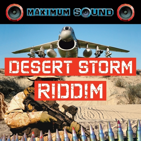 desert storm riddim maximum sound