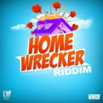 Home Wrecker Riddim 2015