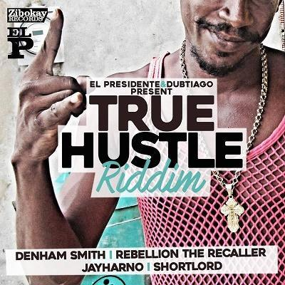 True Hustle Riddim 2016