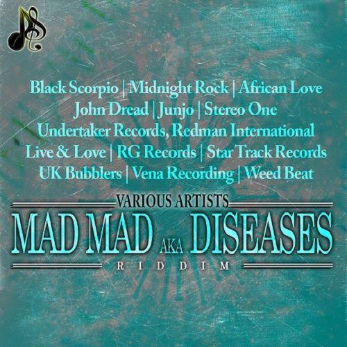 Mad Mad Diseases Riddim