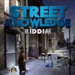 Street Knowledge Riddim 2017