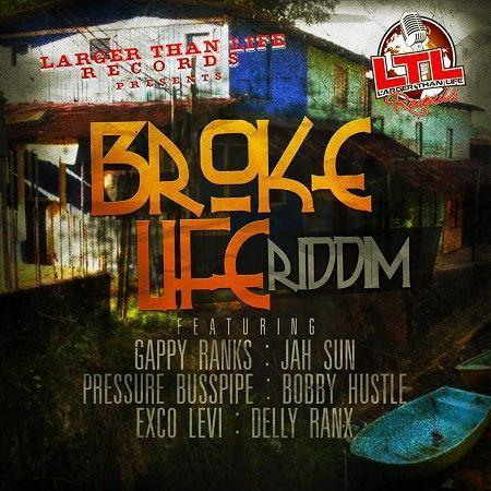 broke life riddim – larger than life records