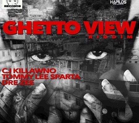 Ghetto View Riddim 2017