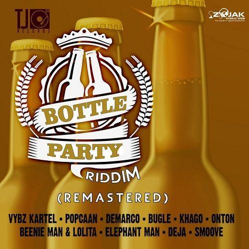 Bottle Party Riddim Remastered 2017