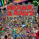 Skank And Rave Riddim 2017