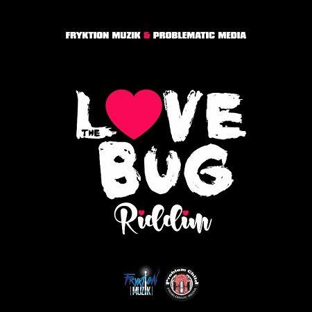 The Love Bug Riddim 2017