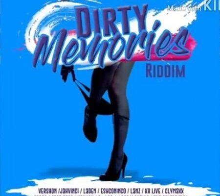 Dirty Memories Riddim 2017