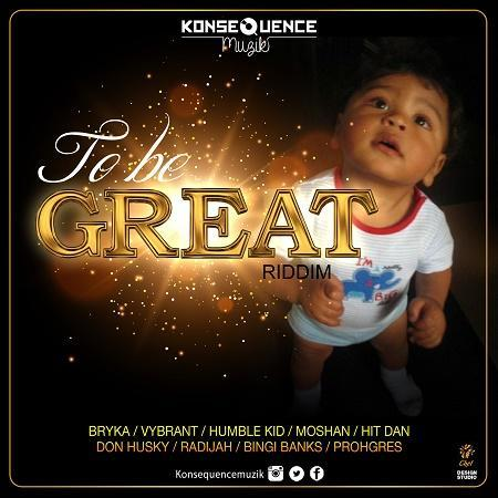 To Be Great Riddim 2017
