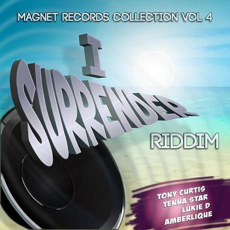 i surrender riddim – magnet records