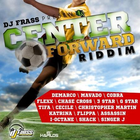 Center Forward Riddim 2013