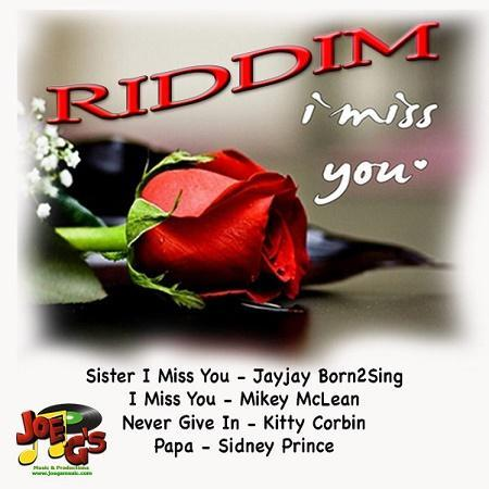 i miss you riddim – joe g's music