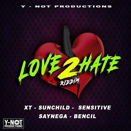 Love 2 Hate Riddim 2018