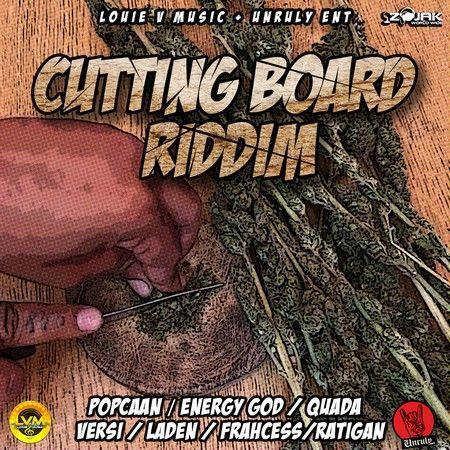 Cutting Board Riddim 2018