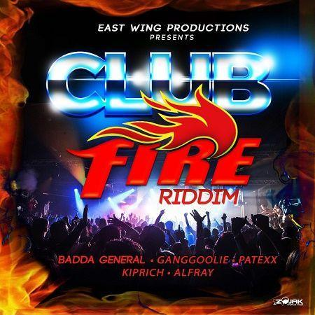club fire riddim – east wing productions/studio vibes
