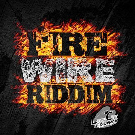 Fire Wire Riddim 2018