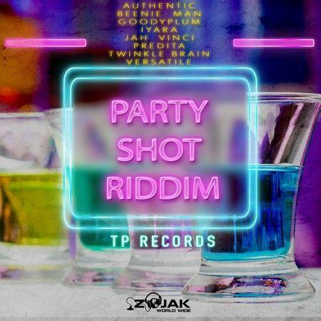 Party Shot Riddim 2018