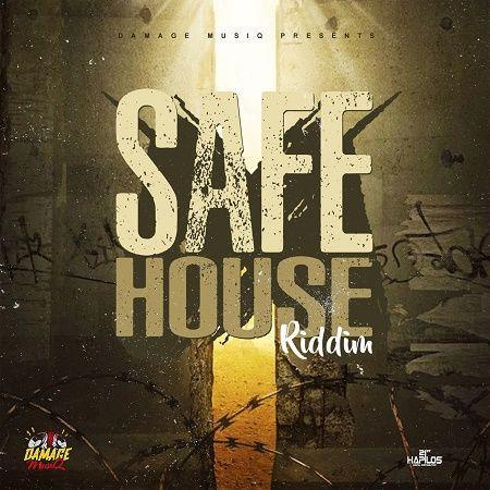 Safe House Riddim 2018