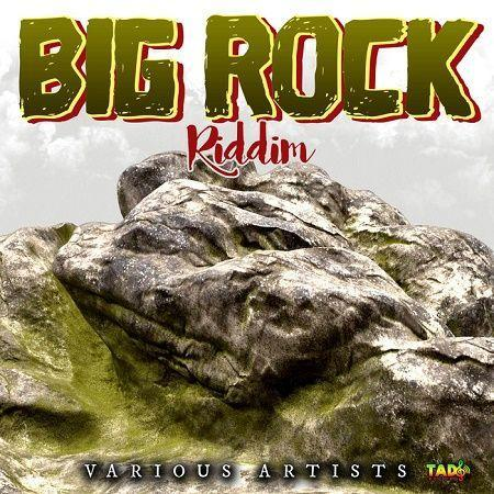 Big Rock Riddim 2018