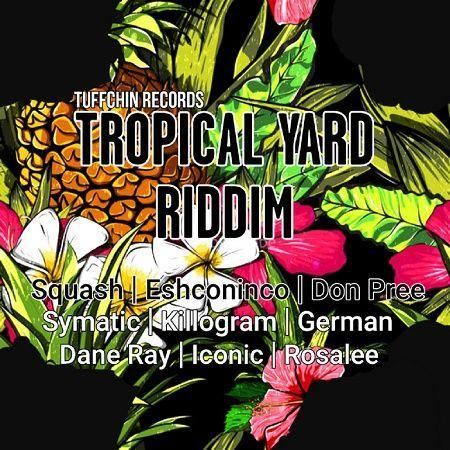 Tropical Yard Riddim 2018
