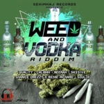 Weed And Vodka Riddim