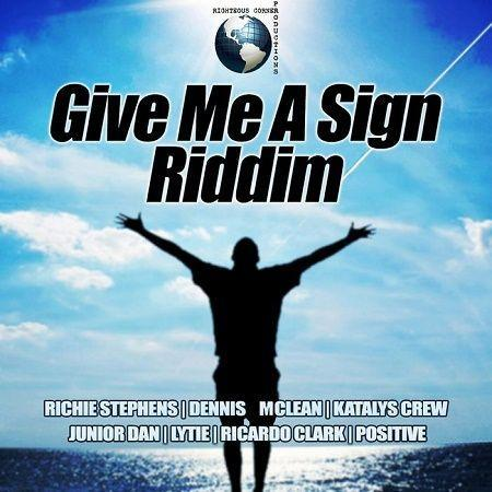 Give Me A Sign Riddim