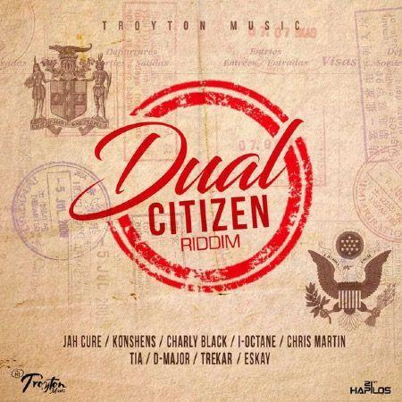 dual citizen riddim – troyton music