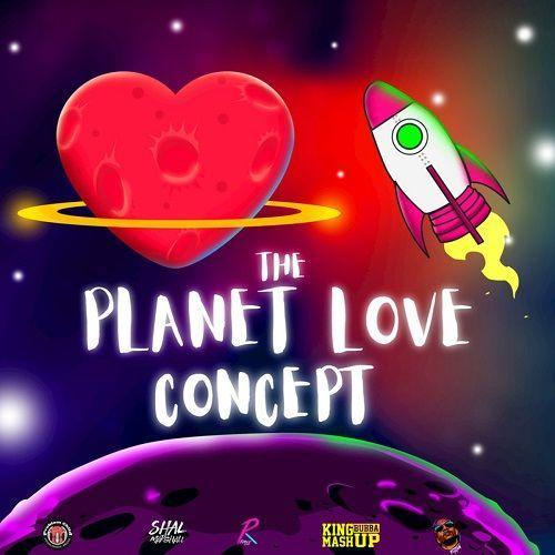 The Planet Love Concept Riddim 2019