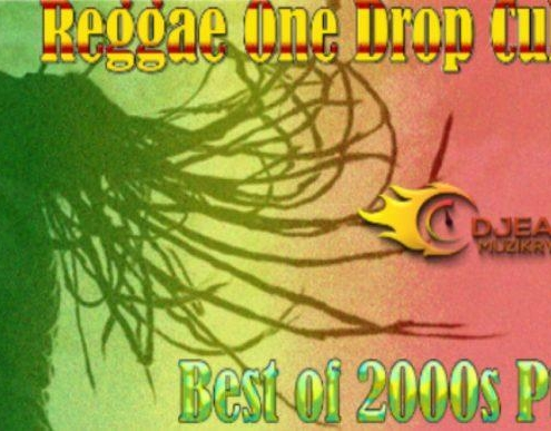 Reggae One Drop Culture Best Of 2000s
