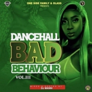 Bad Behaviour Dancehall Mix Vol 3