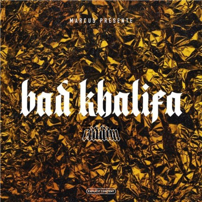 bad khalifa riddim – marcus production