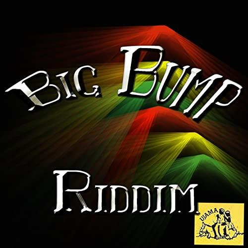 Big Bump Riddim