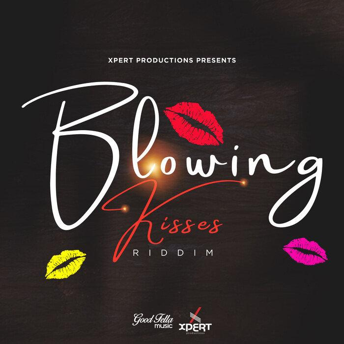 Blowing Kisses Riddim