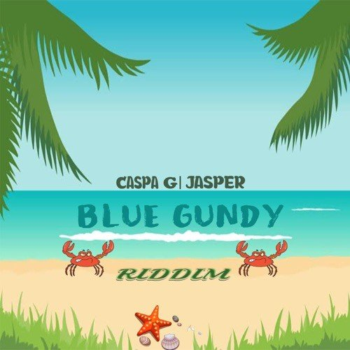 Blue Gundy Riddim