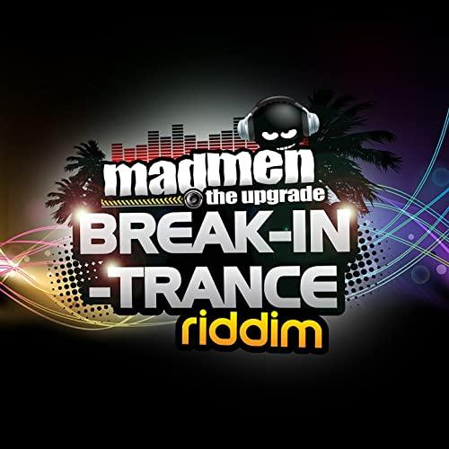 Break In Trance Riddim