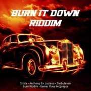 Burn It Down Riddim