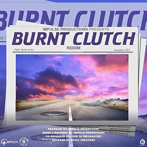 Burnt Clutch Riddim