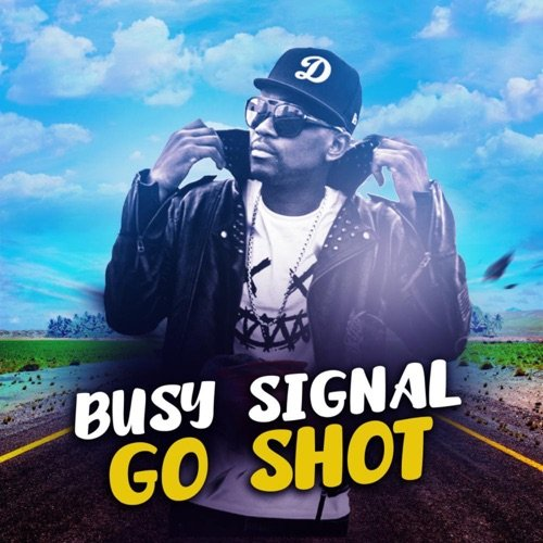 Busy Signal Go Shot