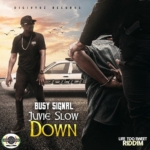 Busy Signal Juvie Slow Down