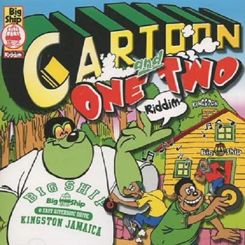 Cartoon And One Two Riddim