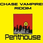 Chase Vampire Riddim Penthouse Records