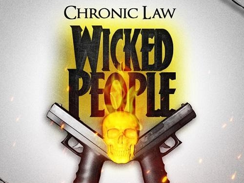 Chronic Law Wicked People
