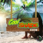Cool Shade Riddim 2012