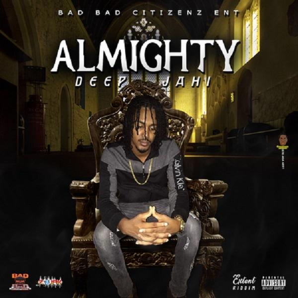 deep jahi – almighty – bad bad citizens entertainment 2019