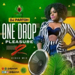 Dj Partoh One Drop Pleasure Video Mix Vol 2