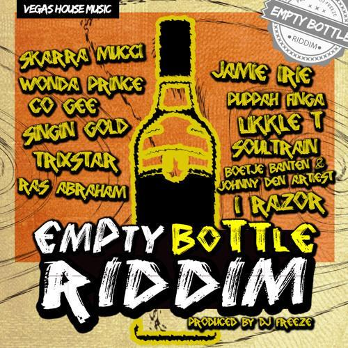 Empty Bottle Riddim
