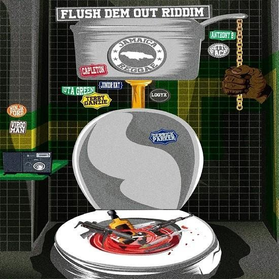 Flush Dem Out Riddim