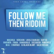 Follow Me Then Riddim 2