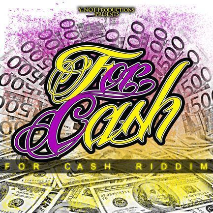 For Cash Riddim